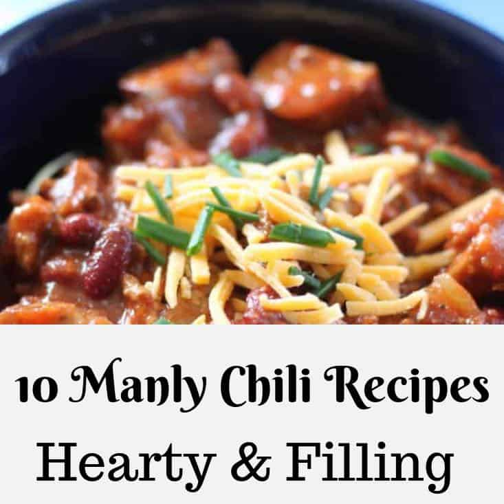 10 Manly Chili Recipes F