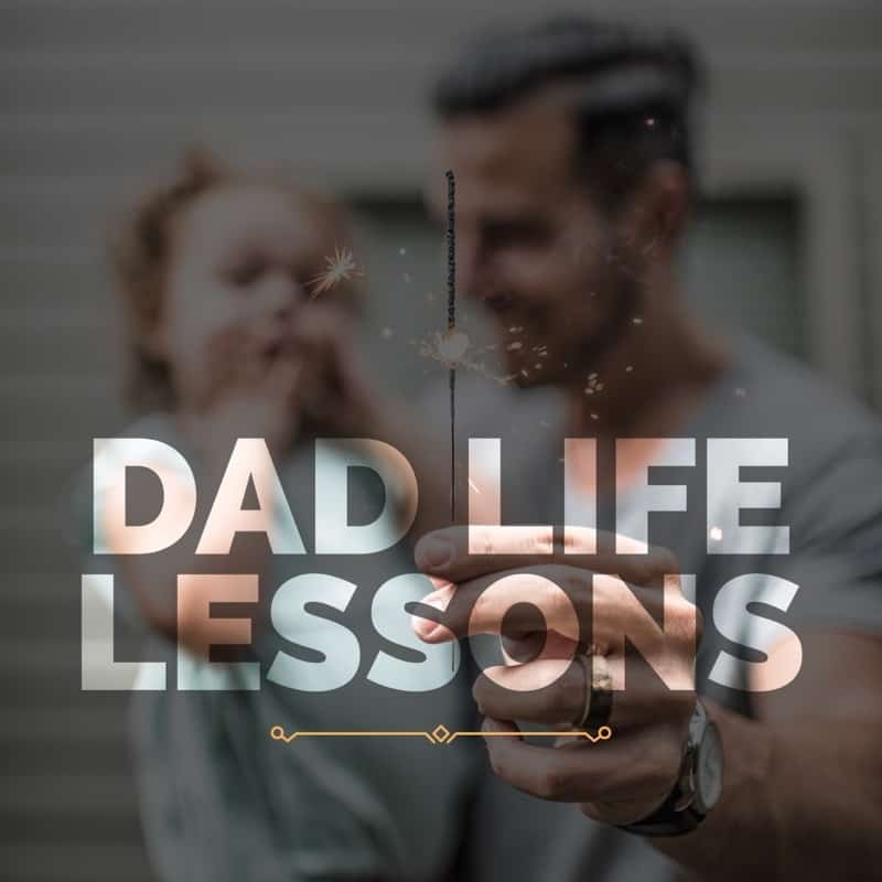 Dad Life Lessons