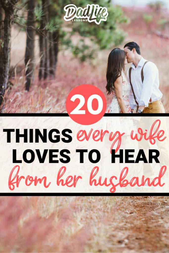 Things every wife loves to hear from her husband