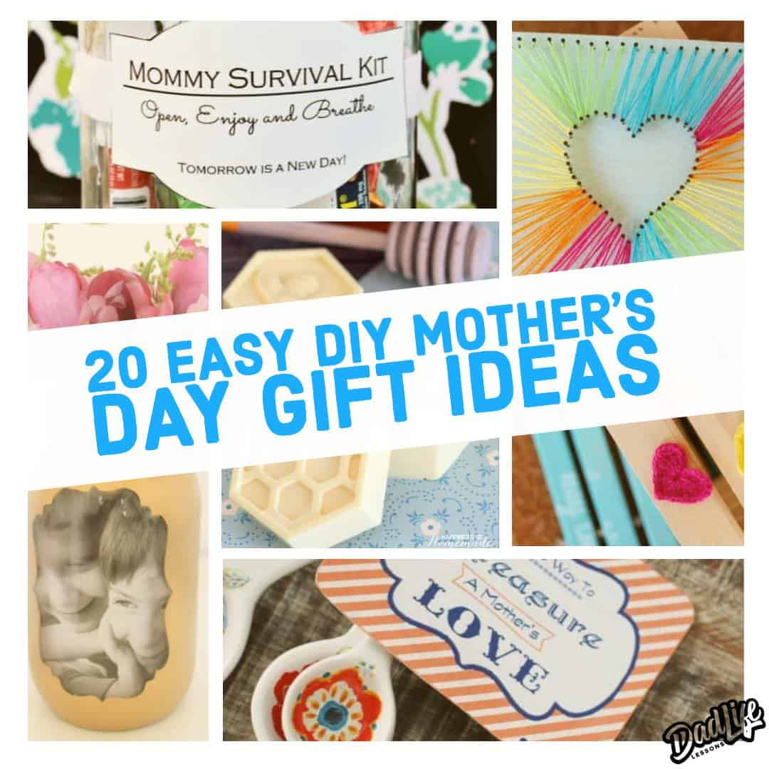 Top 20 Easy DIY Mother's Day Gift Ideas - Dad Life Lessons