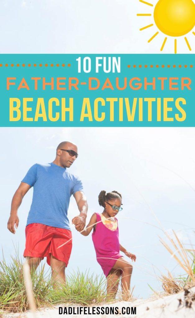 10 Fun Father-Daughter Beach Activities.