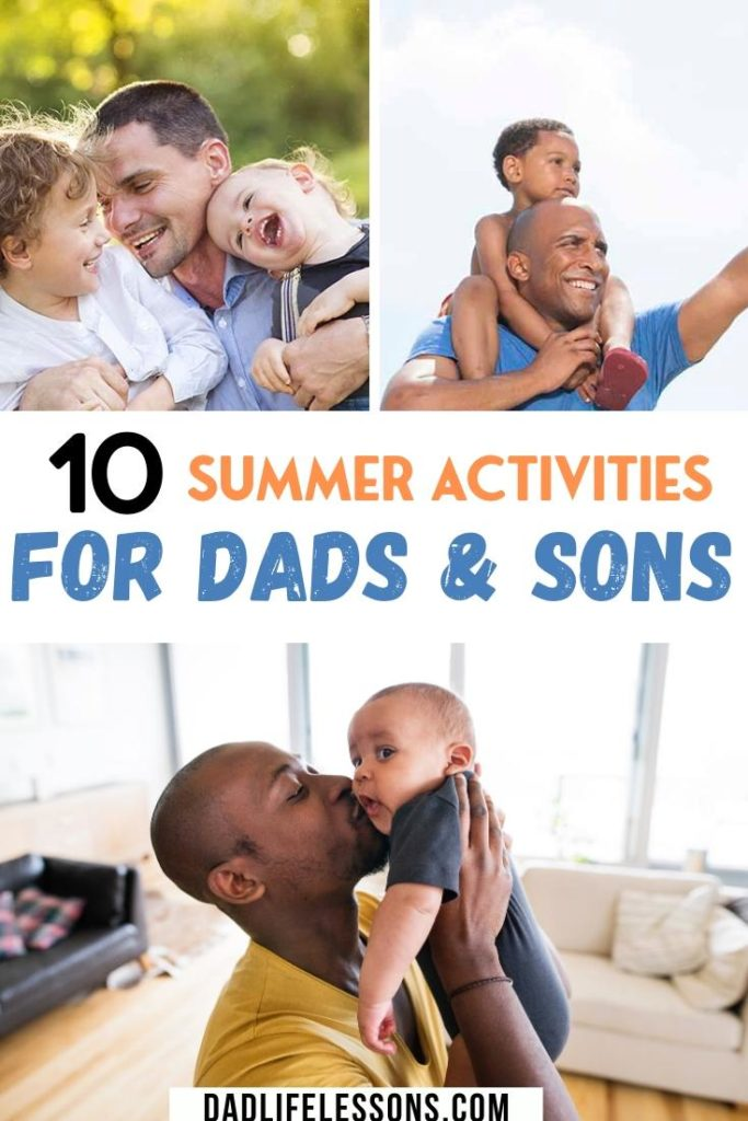 10 Summer Activities For Dads & Sons