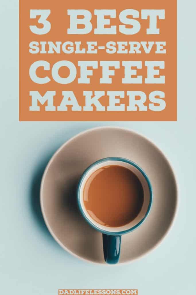 3 Best Single Serve Coffee Makers