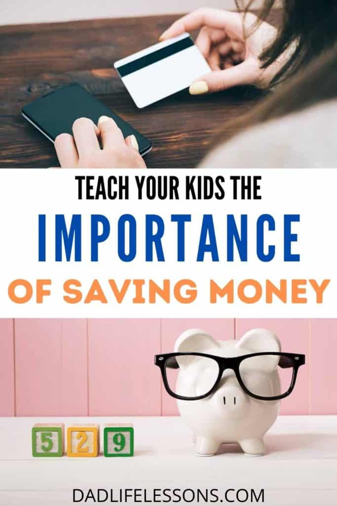 How To Teach Your Kids The Importance of Saving Money