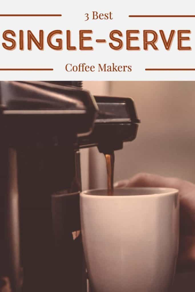 3 Best Single Cup Coffee Makers