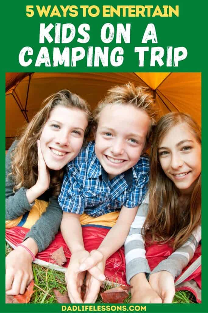 5 Ways To Entertain Kids On A Camping Trip