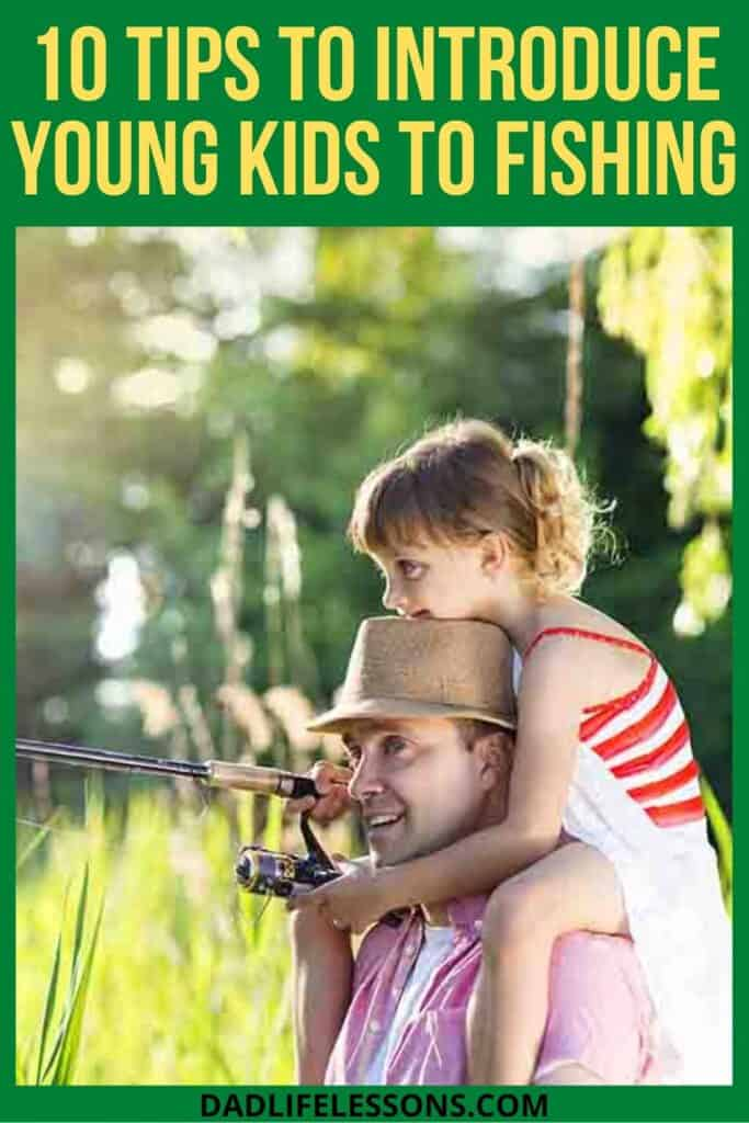 10 Tips To Introduce Your Kids To Fishing
