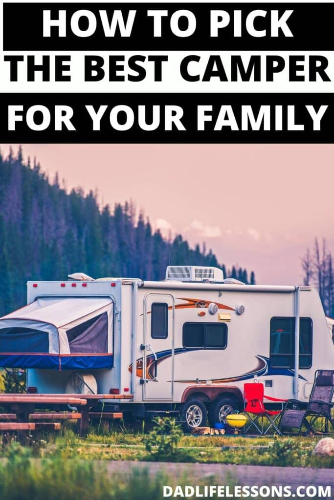 How To Pick The Best Camper For Your Family